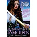 Journey of the Wanderer: The Triune Stones, Book 4 Audiobook by Shawna Thomas Narrated by Ellen Archer