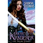 Journey of the Wanderer: The Triune Stones, Book 4 (       UNABRIDGED) by Shawna Thomas Narrated by Ellen Archer