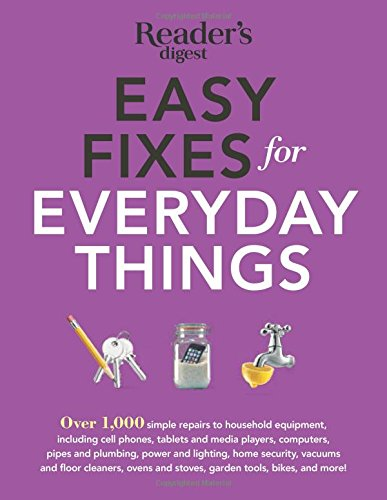 With Easy Fixes for Everyday Things you can help yourself when disaster strikes, saving time, money and hassle (and cutting down on needless waste) simply by following a few straightforward steps.