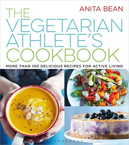 The Vegetarian Athlete's Cookbook: More Than 100 Delicious Recipes for Active Living by Anita Bean