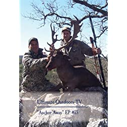 "Ultimate Outdoors TV Series- ""Anchor Away"""
