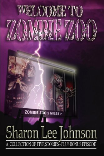 Book: Welcome To Zombie Zoo by Sharon Lee Johnson