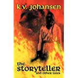 The Storyteller and Other Talesby K. V. Johansen