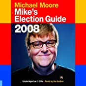 Mike's Election Guide 2008 | [Michael Moore]