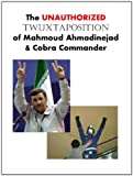 img - for The Unauthorized Twuxtaposition of Mahmoud Ahmadinejad and Cobra Commander book / textbook / text book