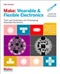 Make: Wearable Electronics: Tools and...