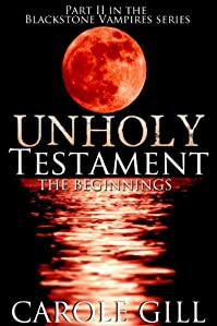Unholy Testament - The Beginnings by Carole Gill ebook deal
