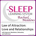 Law of Attraction: Love and Relationships, Attract Love Today: Hypnosis, Meditation and Subliminal - The Sleep Learning System Featuring Rachael Meddows Speech by Joel Thielke Narrated by Rachael Meddows