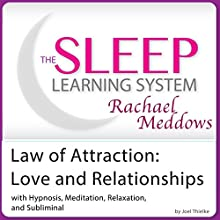 Law of Attraction: Love and Relationships, Attract Love Today: Hypnosis, Meditation and Subliminal - The Sleep Learning System Featuring Rachael Meddows  by Joel Thielke Narrated by Rachael Meddows
