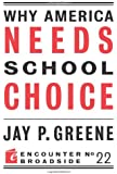 Why America Needs School Choice (Encounter Broadsides)