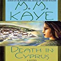Death in Cyprus: A Novel (       UNABRIDGED) by M. M. Kaye Narrated by Julia Farhat