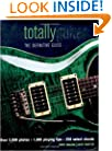 Totally Guitar: The Definitive Guide