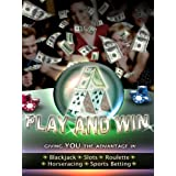 Play And Win : Giving you the Advantage in Blackjack, Roulette,Slots, Horseracing, Sports Bettingby Tom Roper