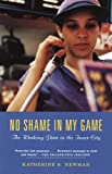 img - for No Shame in My Game: The Working Poor in the Inner City book / textbook / text book