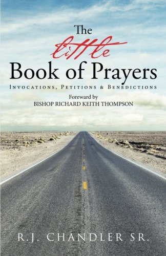 The Little Book of Prayers: Invocations, Petitions & Benedictions