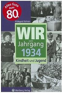 Wir vom Jahrgang 1934: Kindheit und Jugend from Wartberg