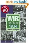 Wir vom Jahrgang 1934: Kindheit und J...