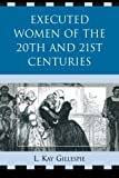 img - for Executed Women of 20th and 21st Centuries by L. Kay Gillespie (2009-07-16) book / textbook / text book
