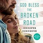 God Bless the Broken Road Hörbuch von Jennifer Dornbush Gesprochen von: Lauren Ezzo