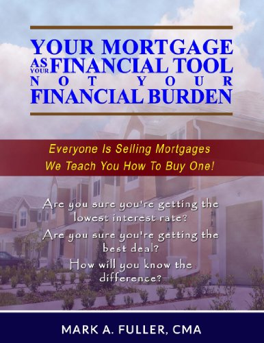 Your Mortgage As Your Financial Tool, Not Your Financial Burden