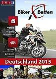 Bikerbetten Deutschland 2015: über 600 Übernachtungstipps für Motorradfahrer