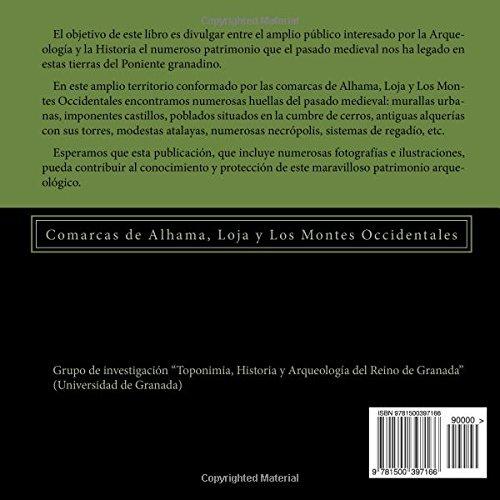 El patrimonio arqueológico medieval del Poniente granadino: (Comarcas de Alhama, Loja y Los Montes Occidentales): Volume 1 (Divulgaciín de Historia y Arqueología)