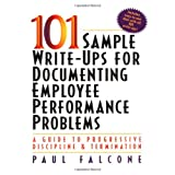 101 Sample Write-Ups for Documenting Employee Performance Problems ~ Paul Falcone