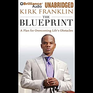 The Blueprint: A Plan for Overcoming Life's Obstacles | [Kirk Franklin]