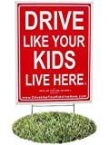Drive Like Your Kids Live Here Yard Sign, Slow/Children At Play Reminder, 18x24 Inches