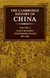 img - for The Cambridge History of China, Vol. 6: Alien Regimes and Border States, 907-1368 book / textbook / text book