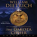 The Dakota Cipher (       UNABRIDGED) by William Dietrich Narrated by William Dufris
