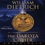 The Dakota Cipher (       UNABRIDGED) by William Dietrich Narrated by William Dufris