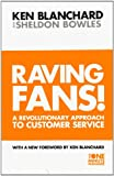 Raving Fans!: Revolutionary Approach to Customer Service (The One Minute Manager)