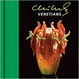 Chihuly Venetians: Dale Chihuly: 9781576841822: Amazon.com: Books
