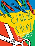 img - for Child's Play: An Activities and Materials Handbook book / textbook / text book