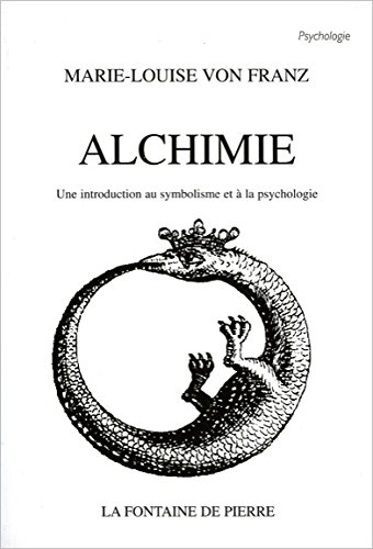 Alchimie - Une introduction au symbolisme et à la psychologie