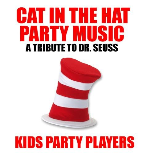 Cat in the Hat Party Music - A Tribute to Dr. Seuss