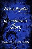Pride and Prejudice: Georgianas Story