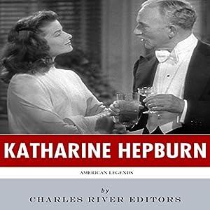American Legends: The Life of Katharine Hepburn Audiobook