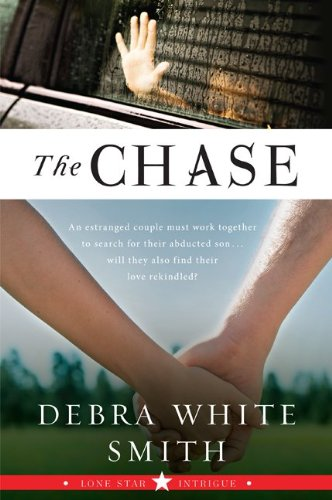 The Chase: Lone Star Intrigue, Book Three (Lone Star Intrigue Series), Debra White Smith
