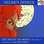 Die Mann im Mond (Minni Mann 3) | Helmut Zenker