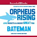 Orpheus Rising: Love, Rockets & a Bloody Great Fish Audiobook by Colin Bateman Narrated by Stephen Armstrong
