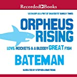 Orpheus Rising: Love, Rockets & a Bloody Great Fish | Colin Bateman