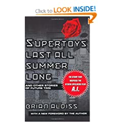 Supertoys Last All Summer Long: And Other Stories of Future Time by Brian W. Aldiss