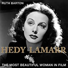 Hedy Lamarr: The Most Beautiful Woman in Film Audiobook by Ruth Barton Ph.D. Narrated by Anne Valliere