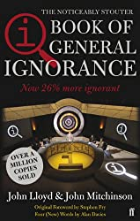 QI: The Book of General Ignorance - The Noticeably Stouter Edition: The Noticeably Stouter Edition