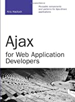 Ajax for Web Application Developers Front Cover
