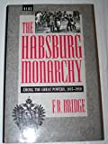 img - for The Habsburg Monarchy: Among the Great Powers, 1815-1918 book / textbook / text book