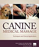 img - for Canine Medical Massage: Techniques and Clinical Applications book / textbook / text book