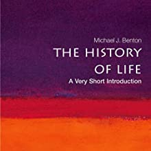 The History of Life: A Very Short Introduction (       UNABRIDGED) by Michael J Benton Narrated by Peter Larkin